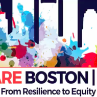 """We Are Boston 2020: From Resilience To Equity"""